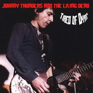 Une semaine du tonnerre - Le retour! Jour4: Johnny Thunders and the Only Ones - Tired of Dying
