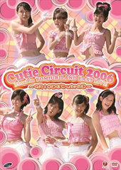 Cutie Circuit 2006 Final in YOMIURI LAND EAST LIVE ~9gatsu 10ka wa °C-ute no Hi~