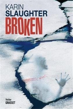 Broken - Karin Slaughter - Grasset