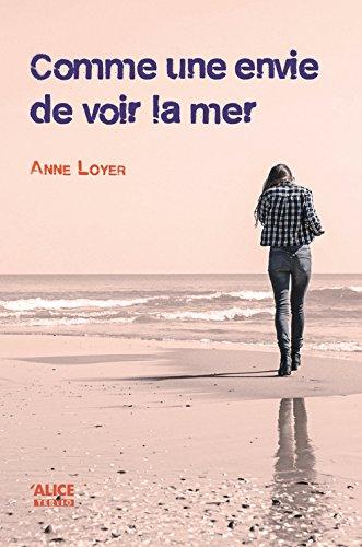 Comme une envie de voir la mer de Anne Loyer