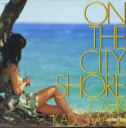 Toshiki Kadomatsu - On The City Shore - Complete LP