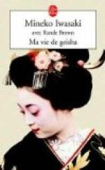 Ma vie de Geisha de Mineko Iwasaki