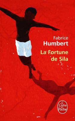 La fortune de Sila - Fabrice Humbert - Le passage (2010), Le livre de poche (2012)