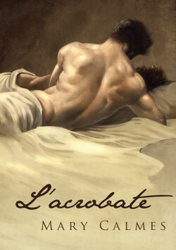 L'acrobate de Mary Calmes