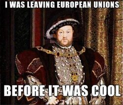 "Henry VIII's Reformation: a ""first Brexit""?"