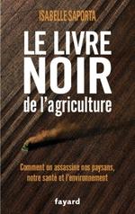Livre noir de l'agriculture (Le) Isabelle Saporta