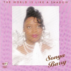 Sonya Barry - The World Is Like A Shadow - Complete CD