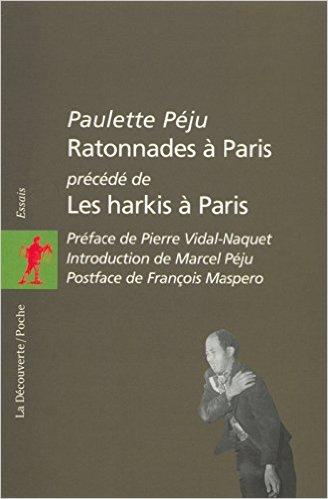 17 octobre 1961 : massacre d'État  et zèle des harkis ***  La triple occultation d'un massacre