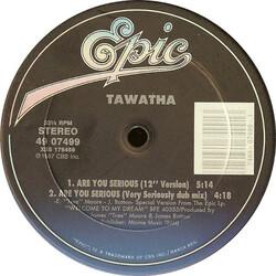 Tawatha - Are You Serious ?