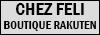 la Boutique Rakuten Chez Féli