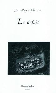 Le Défait (J-P Dubost), 3 extraits
