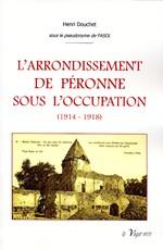"""Vient de paraître : """"L'arrondissement de Péronne sous l'occupation (1914 - 1918)"""""""
