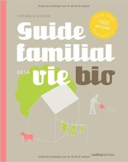 Guide familial de la vie bio (Nathalis COUSIN)