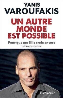 Un autre monde est possible ... (Yanis VAROUFAKIS)