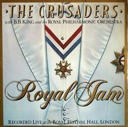 The Crusaders With B.B. King & The Royal Philarmonic Orchestra - Royal Jam - Complete LP