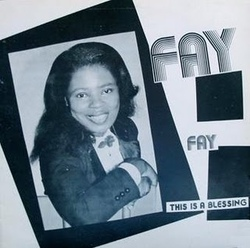 Fay Hill - Fay . This Is A Blessing - Complete LP