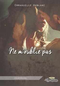 Ne m'oublie pas - Emmanuelle Aublanc