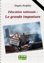 Education Nationale : la grande imposture - Librius Editions