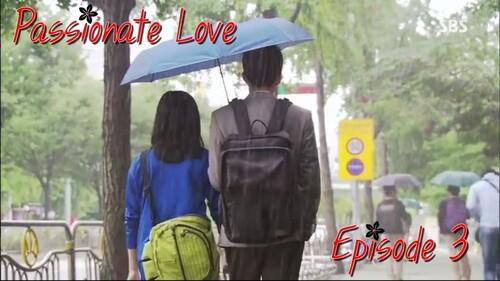 Sortie : Passionate Love Episode 3