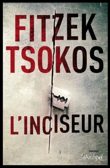 L'inciseur - Sebastian Fitzek & Michael Tsokos