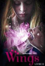 Wings livre 2 / Sortilèges (Spells) d'Aprilynne Pike (septembre 2012)