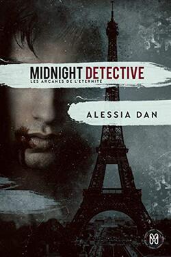 Midnight détective: Les arcanes de l'Éternité Tome 1  d' Alessia Dan