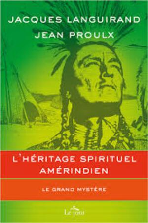L'héritage spirituel amérindien ,le grand mystère