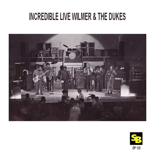 "Wilmer & The Dukes : CD "" Incredible Live Wilmer "" SB Records DP 126 [ FR ]"