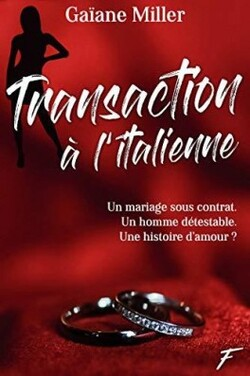 Transaction à l'italienne - Gaïane Miller