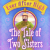 ever-after-high-the-tale-of-two-sisters