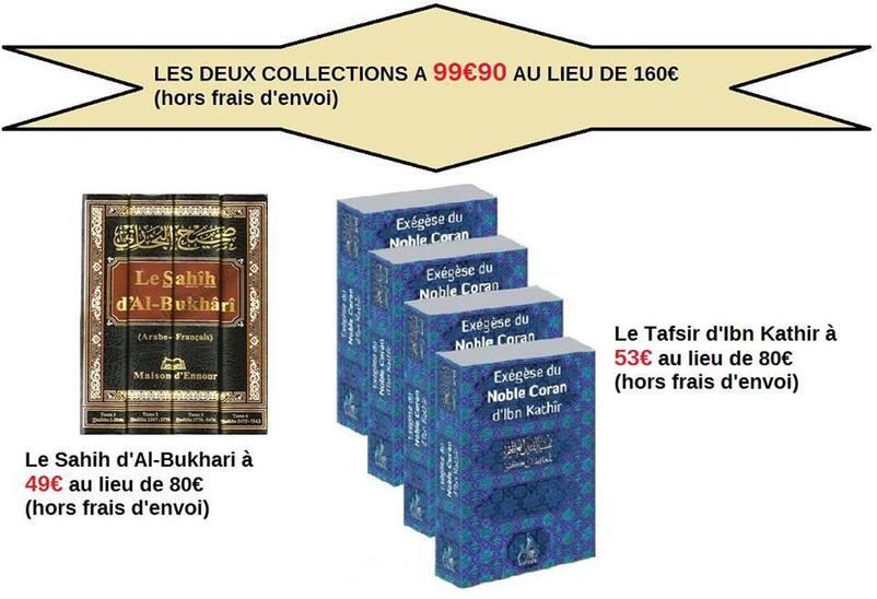 OFFRE EXCEPTIONNELLE : Sahih d'Al Bukhari + Tafsir d'Ibn Kathir pour 99 euros 90 au lieu de  160 euros