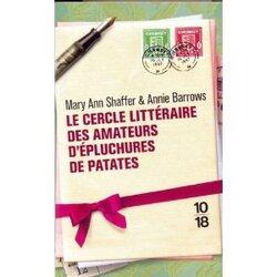 Le cercle littéraire des amateurs d'épluchures de patates • Mary Ann Shaffer et Annie Barroxs