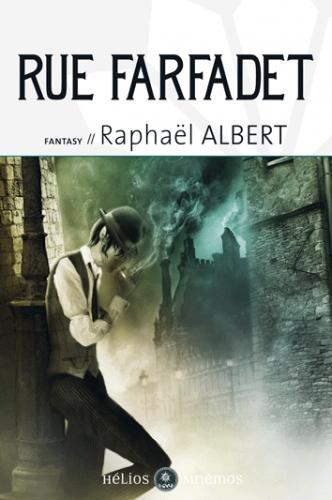 Les extraordinaires et fantastiques enquêtes de Sylvo Sylvain, détective privé, tome 1 : Rue Farfadet - Raphaël Albert