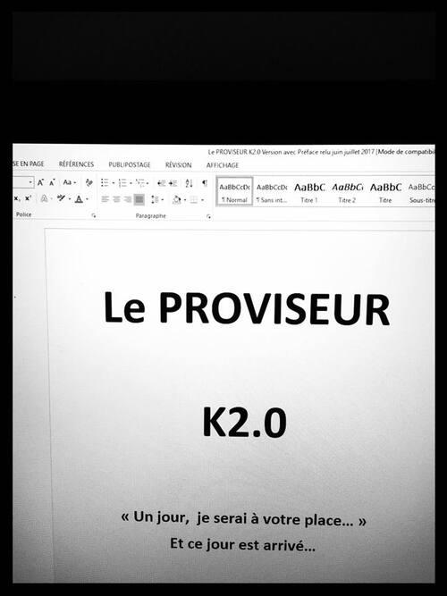 """Le Proviseur K2.0 """"Un jour je serai à votre place..."""""""
