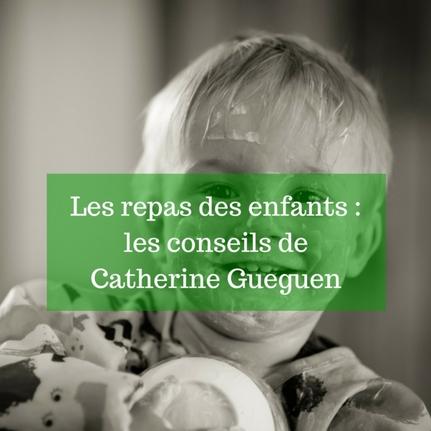Les repas des enfants _ les conseils de Catherine Gueguen