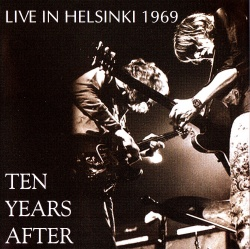 TEN YEARS AFTER - Live In Helsinki 1969