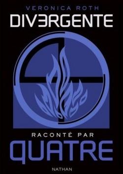 """""""Divergente raconté par Quatre"""" Veronica Roth"""