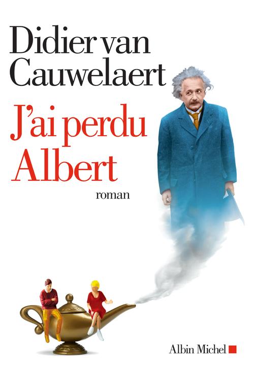 J'ai perdu Albert - Didier Van Cauwelaert
