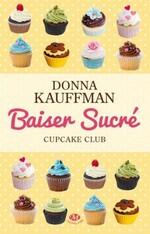 Cupcake club tome 1- Baiser sucré