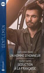 Chronique Un homme d'honneur de Catherine Mann et Séduction à la française de Maisey Yates
