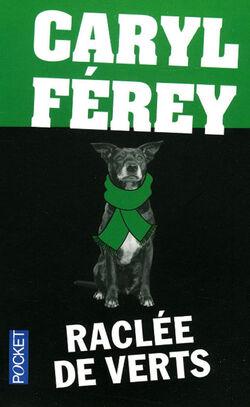 Raclée de verts - Caryl Ferey