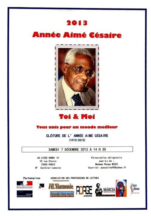 """Cérémonie de clôture des manifestations """"2013, Année Aimé Césaire Toi & Moi Tous unis pour un monde meilleur"""" au Lycée Henri IV  le 7 décembre 2013"""