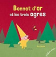 Bonnet d'or et les trois ogres d'Eric Battut