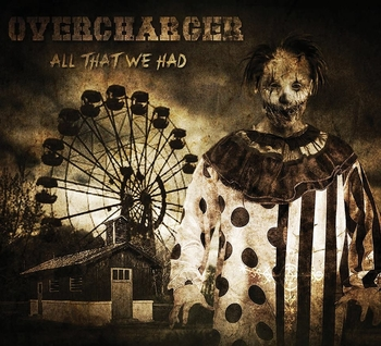 OVERCHARGER_All That We Had