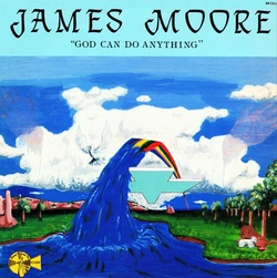 James Moore - God Can Be Anything - Complete LP