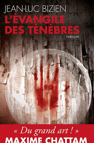 L'évangile des ténèbres - Jean-Luc Bizien