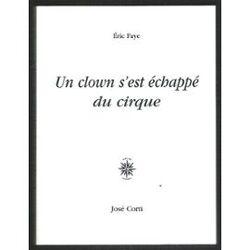 Éric Faye -  Un clown s'est échappé du cirque