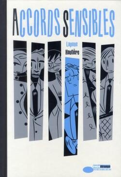 Accords sensibles, Régis Hautière (scénariste), Antonio Lapone (dessinateur), Christina Stella (coloriste)