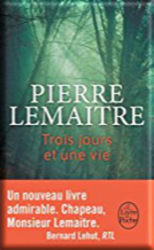 Trois jours et une vie de Pierre Lemaitre