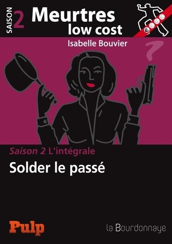 Meurtres low cost - Saison 2 Solder le passé - Isabelle Bouvier